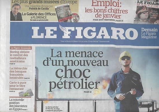 LE FIGARO n°20704 25/02/2011  Menace choc pétrolier/ Révolte en Libye/ Cesars: les favoris/ Balladur