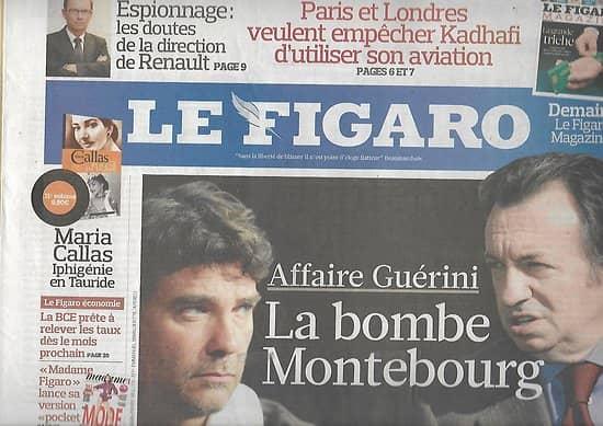 LE FIGARO n°20710 04/03/2011  Affaire Guerini: la bombe Montebourg/ Soulèvement en Libye/ Mediator/ Othoniel/ Clapton/ L'aube de la femme arabe