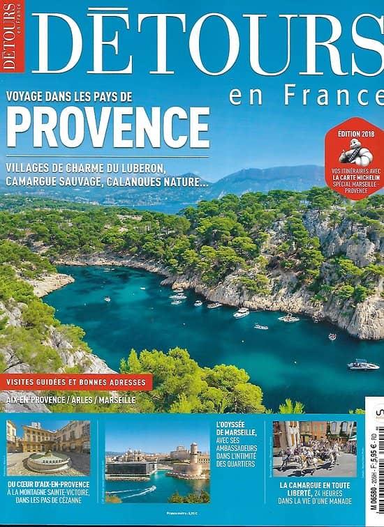 DETOURS EN FRANCE n°205H janvier-février 2018  Voyage dans les pays de Provence: Luberon, Camargue, calanques, Aix, Marseille, Arles