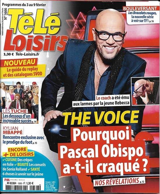 TELE LOISIRS n°1666 03/02/2018   Pascal Obispo/ Les Tuche/ Mbappé/ Les bracelets rouges/ C.Keim/ Bürki