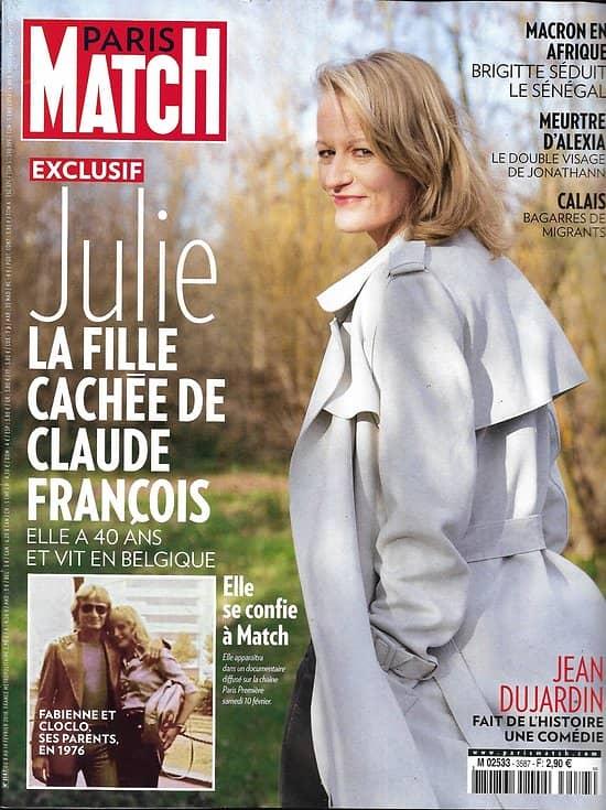 PARIS MATCH n°3587 08/02/2018   La fille cachée de Claude François/ Macron en Afrique/ Jean Dujardin/ Jean-Claude Killy/ Pierre Agnès/ Angelina Jolie/ SDF: survivre à paris/ Meurtre d'Alexia