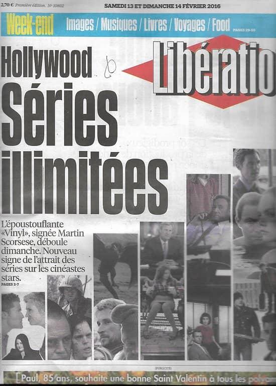 LIBERATION n°10802 13/02/2016  Hollywood: séries illimitées/ Jungle de Calais/ Bosnie/ Pétrole/ Ile Maurice