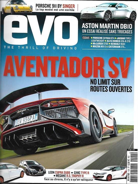 EVO n°104 novembre 2015  Aventador SV/ Asto Martin Dbio/ Porsche 911