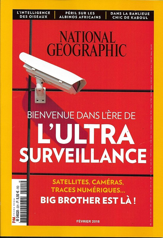 NATIONAL GEOGRAPHIC n°221 février 2018  L'ultra-surveillance/ L'intelligence des oiseaux/ Albinos africains/ Banlieue chic de Kaboul