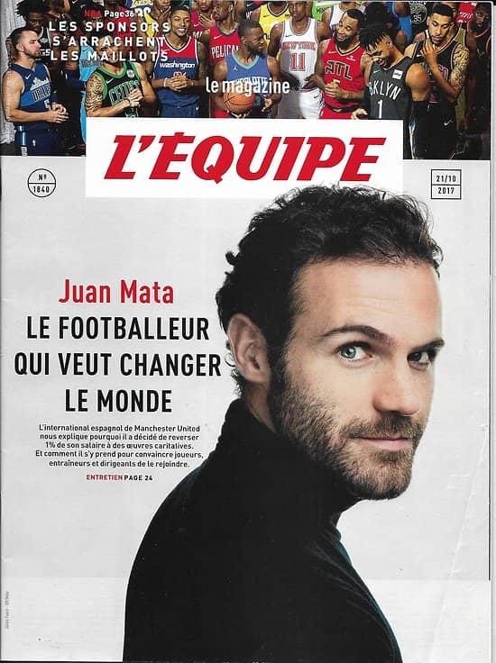 L'EQUIPE MAGAZINE n°1840 21/10/2017  Juan Mata/ Sponsors & NBA/ Football à Ushuaia/ Customisation sneakers