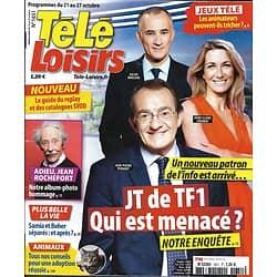 TELE LOISIRS n°1651 21/10/2017  JT de TF1 menacé?/ Jean Rochefort/ Carat & Henon/ Camille Cerf/ Puy du Fou & M6