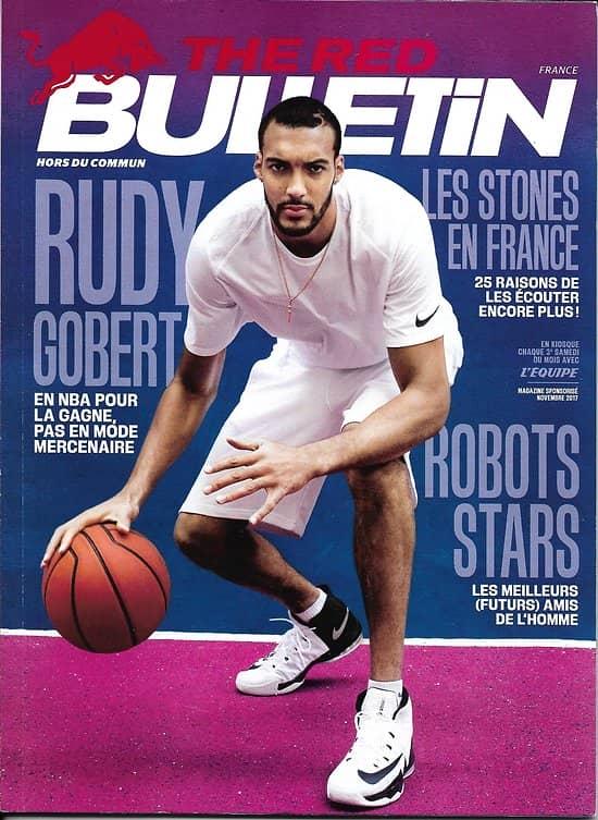 THE RED BULLETIN n°71 novembre 2017  Rudy Gobert/ The Rolling Stones/ Plongée- Lehmann/ VTT Minnaar/ Robots/ M-Sport & Ogier