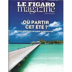 """LE FIGARO MAGAZINE n°22884 09/03/2018  Où partir cet été?/ île Principe/ Ambassade d'Allemagne/ Revanche des littéraires/ Musical """"Chigaco"""""""