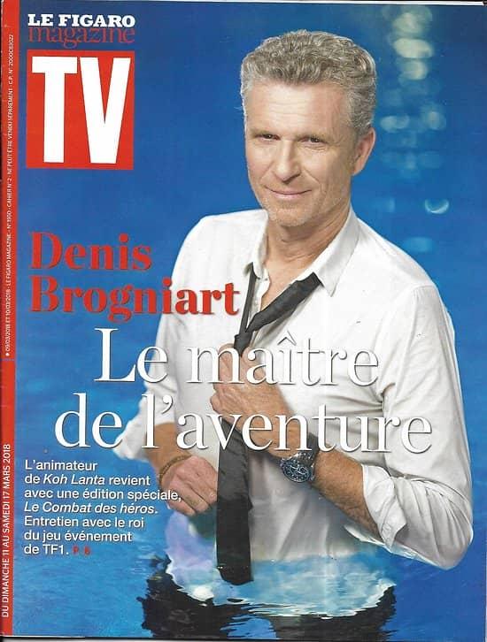 TV MAGAZINE n°22884 11/03/2018  Denis Brogniart/ Ournac & Mathy/ Cymes/ Nox/ L'Arme fatale
