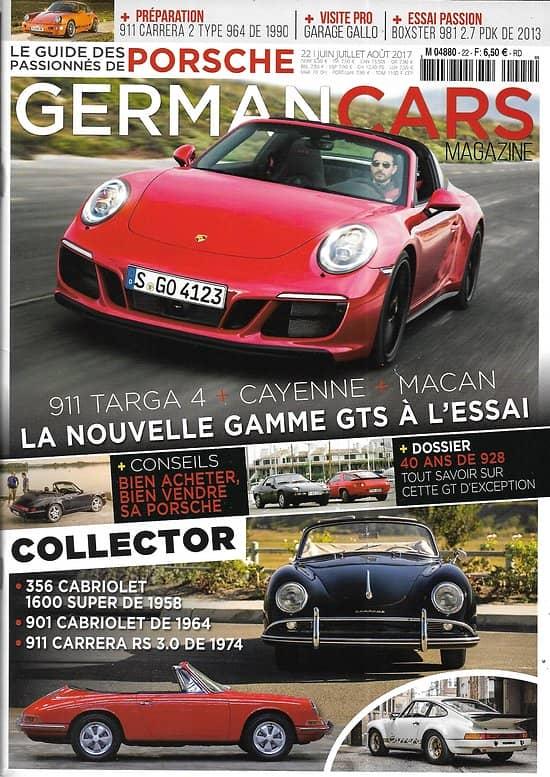 GERMAN CARS n°22 juin-août 2017  Porsche, guide passion/ La nouvelle gamme GTS à l'essai/ 40 ans de 928