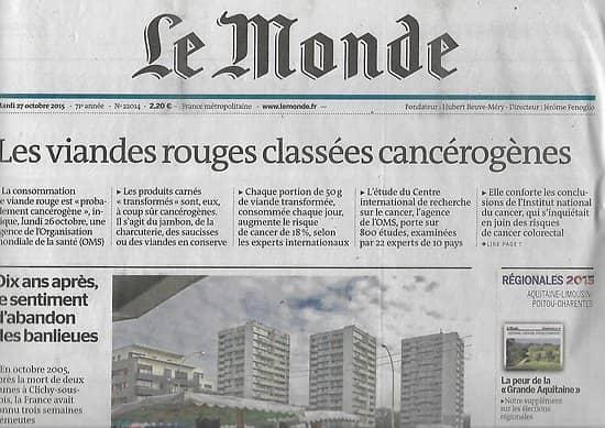 LE MONDE n°22014 27/10/2015  Viande rouge cancérogène/ Abandon banlieues/ Régionales/ télécoms-médias/ N.Courtois-Higelin