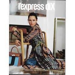 L'EXPRESS DIX n°8/10 04/04/2018  Spécial design & accessoires/ Tasha Tilberg/ Garouste/ Sevigny/ Saisissantes architectures/ Milan/ Redzepi