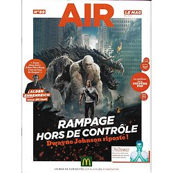 "AIR LE MAG n°89 mai 2018  Dwayne Johnson ""Rampage""/ Alden Ehrenreich/ Fakear/ Game of Thrones/ Casa de papel/ Catch/ Rennes"