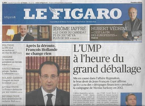 LE FIGARO n°21711 27/05/2014 Déroute du PS & réaction de Hollande/ Affaire Bygmalion/ Euroscepticisme/ Réforme pénale/