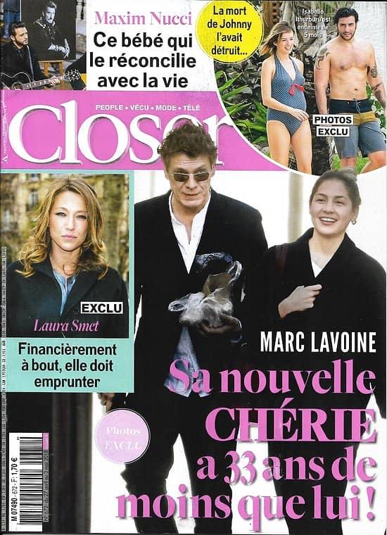 CLOSER n°672 27/04/2018  Marc Lavoine/ Laura Smet/ Maxim Nucci/ Kate&William/ Brigitte Macron&Melania Trump/ Hallyday inédit