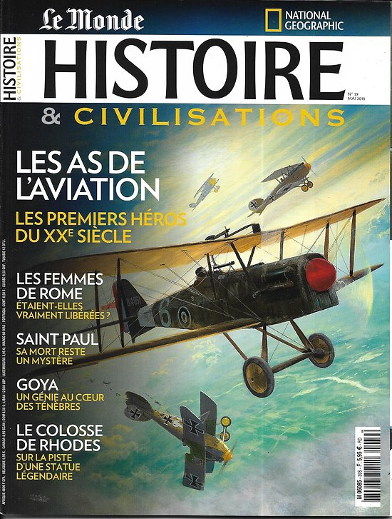 HISTOIRE&CIVILISATIONS n°39 mai 2018  Les as de l'aviation/ Femmes de Rome/ Colosse de Rhodes/ Goya/ Saint Paul