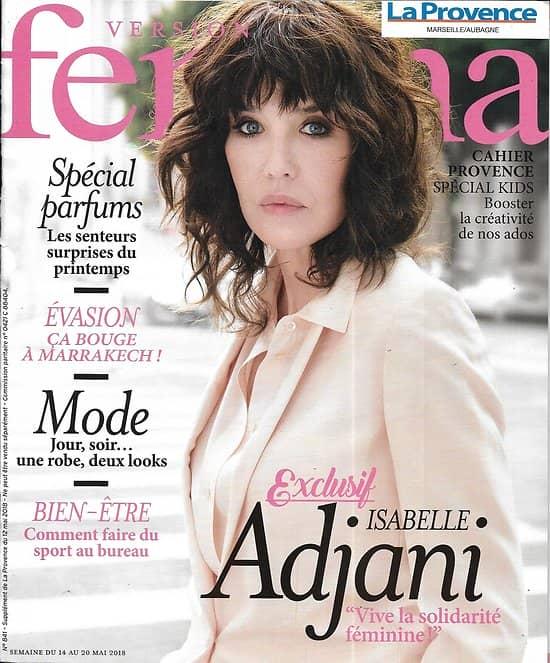 VERSION FEMINA n°841 14/05/2018  Isabelle Adjani/ Marrakech/ Spécial parfums/ Sport au bureau/ Burn-out parental