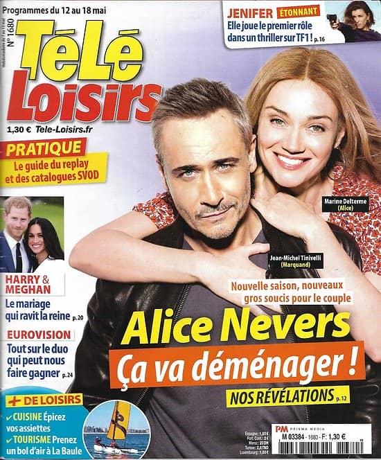 TELE LOISIRS n°1680 12/05/2018  Alice Nevers-Tinivelli & Delterme/ Harry&Meghan/ Jenifer/ the Island célébrités