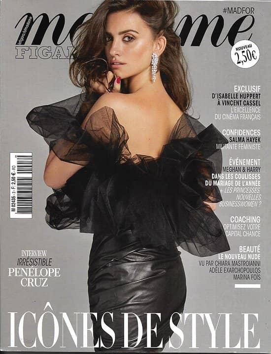 MADAME FIGARO n°3 mai 2018  Penelope Cruz/ Salma Hayek/ Mariage Meghan&Harry/ Cinéma: la French excellence