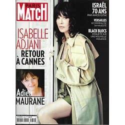 PARIS MATCH n°3600 10/05/2018  Isabelle Adjani/ Adieu Maurane/ Israël 70 ans/ Black Blocs/ Versailles