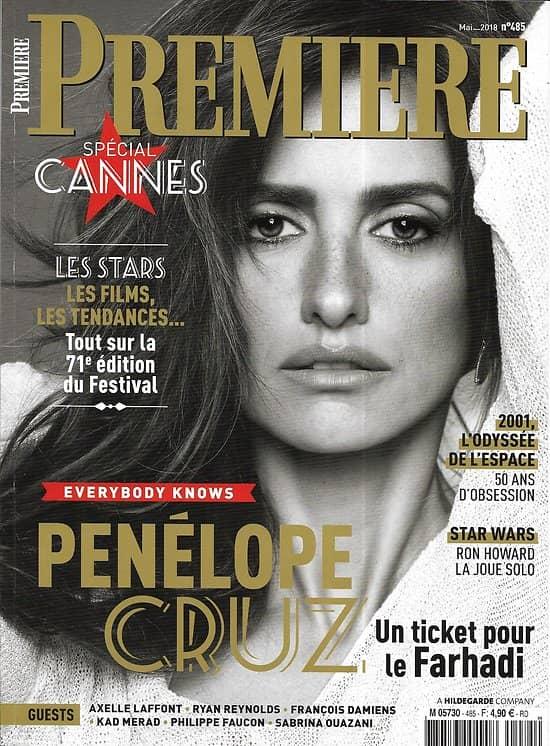 PREMIERE n°485 mai 2018  Penélope Cruz/ Spécial Cannes/ Farhadi/ Kubrick/ Star Wars/ Takahata