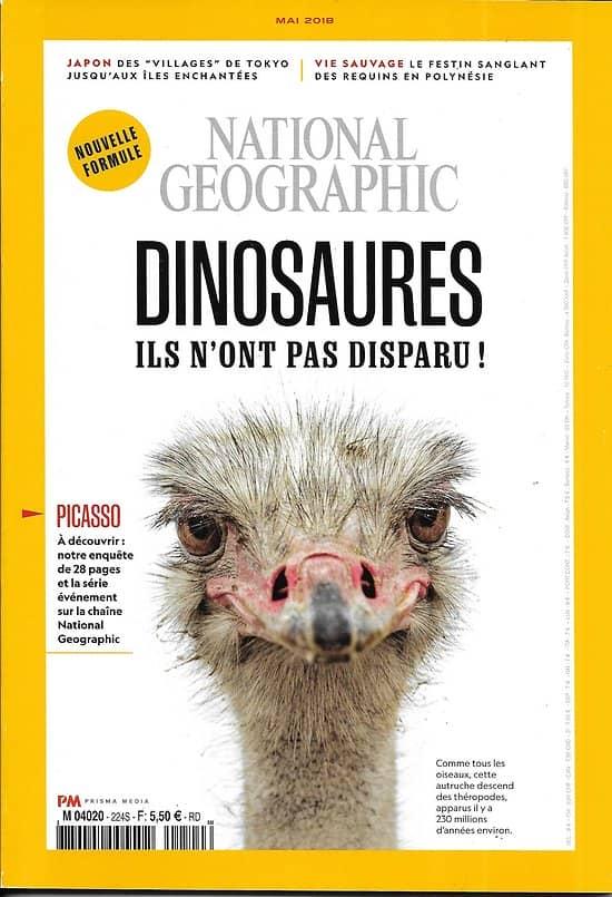 NATIONAL GEOGRAPHIC n°224 mai 2018  Les dinosaures ne sont pas morts/ Festin pour requins/ Japon: îles enchantées & Tokyo/ Picasso