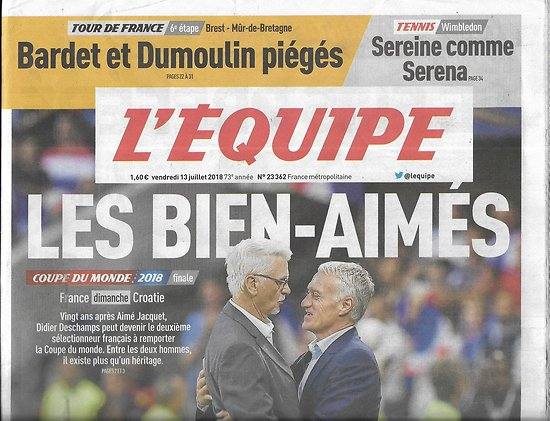 L'EQUIPE n°23362 13/07/2018  Coupe du monde/ Deschamps & Jacquet/ les Bleus/ Tour de France/ Nadal vs Djokovic