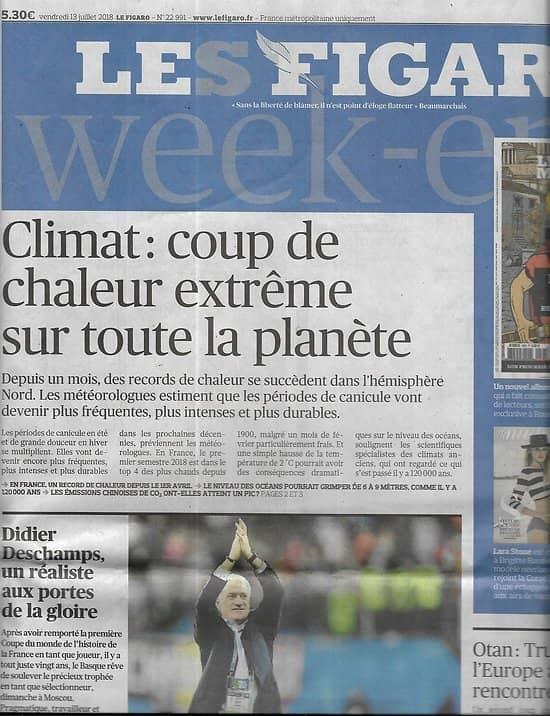 LE FIGARO n°22991 13/07/2018  Equipe de France-Mondial/ Deschamps/ Coup de chaleur sur la planète/ Guerre romanité