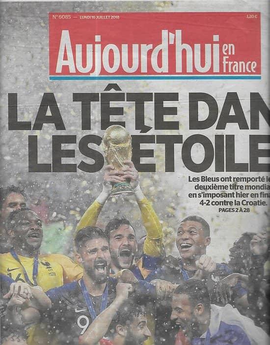 AUJOURD'HUI EN FRANCE n°6085 16/07/2018  Les Bleus: La tête dans les étoiles
