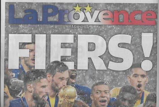 LA PROVENCE n°7702 16/07/2018  Coupe du monde 2018: Fiers: les Bleus Champions du Monde