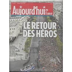 AUJOURD'HUI EN FRANCE n°6086 17/07/2018  Champions du monde: Le retour des héros en France