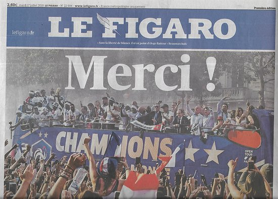 LE FIGARO n°22994 17/07/2018   Champions du monde: Merci!