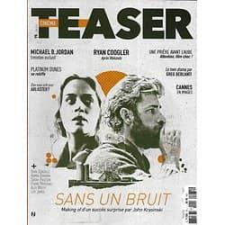 CINEMA TEASER n°75 juin 2018  Sans un bruit/ Cannes/ Michael B.Jordan/ J.-S. Sauvaire/ Sarah Paulson/ Lily James
