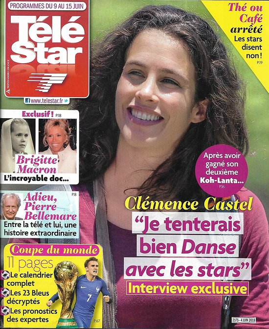 TELE STAR n°2175 09/06/2018  Clémence Castel/ Coupe du monde/ Brigitte Macron/ Pierre Bellemare/ Brigitte Bardot/ Love Hewitt