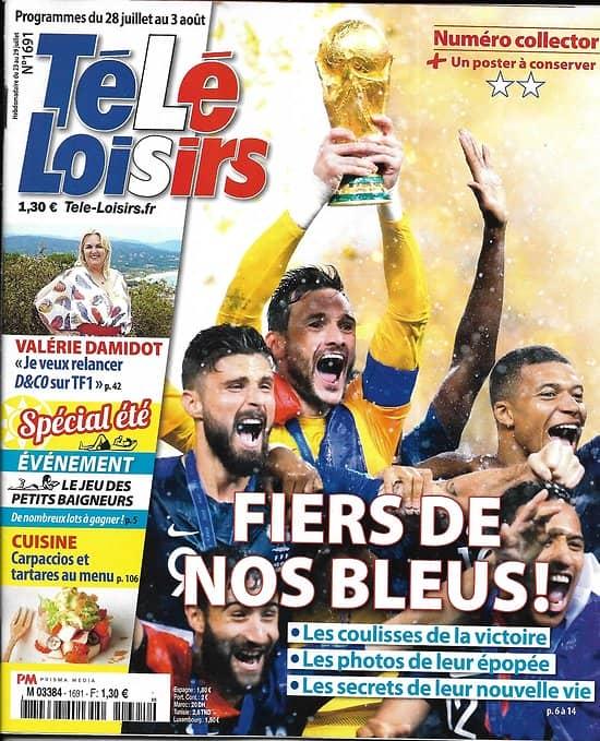 TELE LOISIRS n°1691 28/07/2018  Fiers de nos Bleus! collector/ Damidt/ Cléopâtre/ Apollo 11