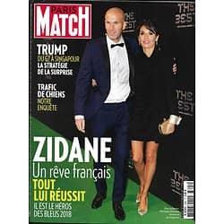 PARIS MATCH n°3605 14/06/2018  La magie Zidane/ Trump défie l'Europe/ Trafic de chiens/ Arnaud Beltrame/ les Minogue/ Anne Hidalgo