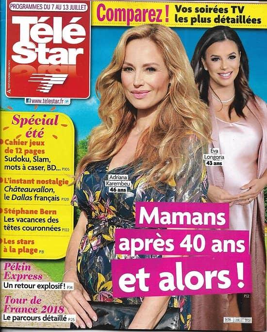 TELE STAR n°2179 07/07/2018  Maman après 40 ans/ Pékin Express/ Charlize Theron/ Céline Dion/ Tour de France