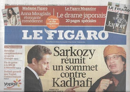 LE FIGARO n°20723 19/03/2011  Coalition anti-Kadhafi à Paris/ Après le séisme au Japon/ Cantonales/ G7/ Eglise orthodoxe de Paris