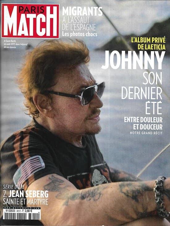 PARIS MATCH n°3612 02/08/2018  Johnny Hallyday, son dernier été/ Jean Seberg/ Migrants/ Cathey Guetta