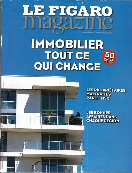 LE FIGARO MAGAZINE n°22742 22/09/2017  Immobilier/ Irving Penn/ Hulot ministre malgré lui/ Aspirants policiers USA
