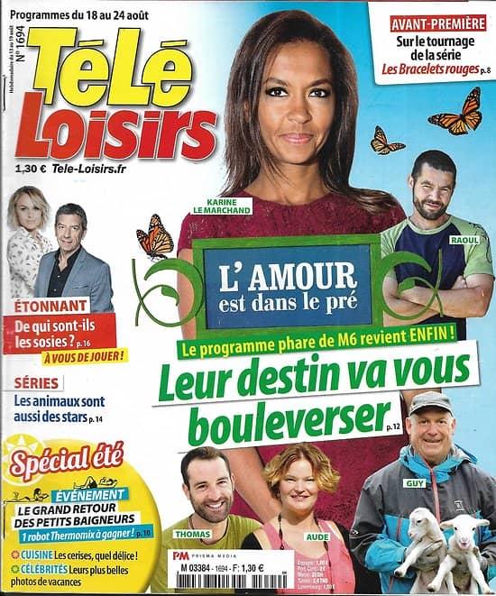 TELE LOISIRS n°1694 18/08/2018  L'amour est dans le pré/ Animaux stars de séries/ V.Ledoyen/ A.Cordy/ Adjani
