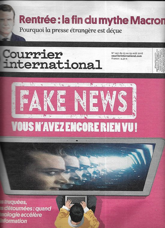 COURRIER INTERNATIONAL n°1451 23/08/2018  Fake News: l'ère de la désinformation/ Fin du mythe Macron/ Aretha Franklin/ Requin du Groenland