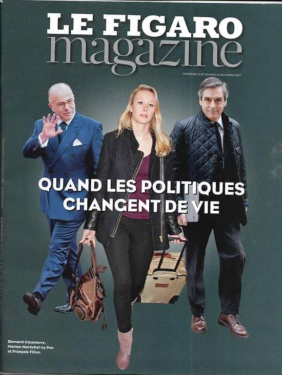 LE FIGARO MAGAZINE n°22760 15/10/2017  Quand les politiques changent de vie/ L'agriculture européenne de demain/ Les coulisses de l'Opéra Bastille