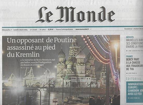 LE MONDE n°21810 01/03/2015  Opposant russe assassiné/ Yahoo/ Puzzle électoral/ Portrait djihadiste/ L.Nimoy