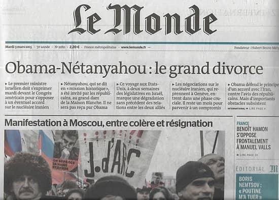 LE MONDE n°21811 03/03/2015  Obama-Nétanyahou: le divorce/ Manifestation à Moscou/ Chrétiens d'Irak/ Mobiles: Apple superstar