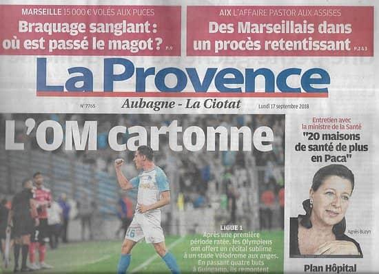 LA PROVENCE n°7765 17/09/2018   L'OM cartonne/ Affaire Hélène Pastor/ Agnès Buzyn/ Trail Marseille/ Spirou