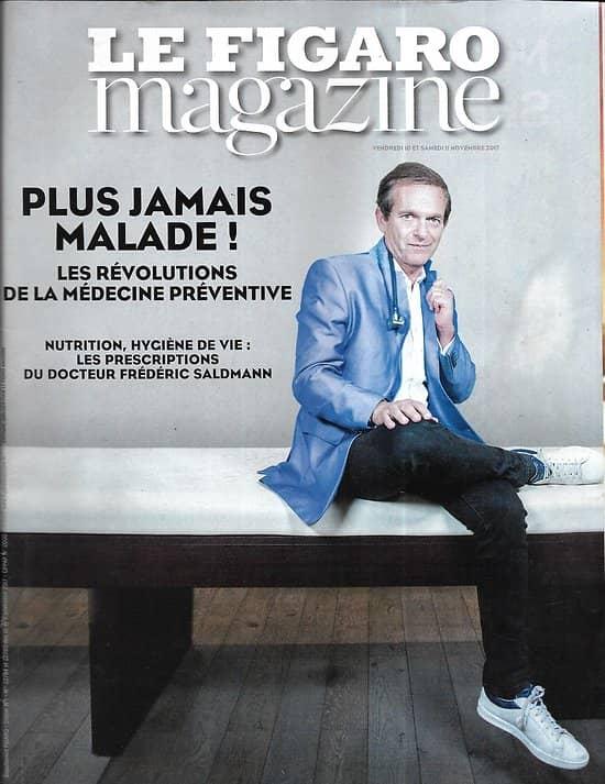LE FIGARO MAGAZINE n°22784 10/11/2017  Les révolutions de la médecine préventive/ Eaux de Spa/ Gauguin, peintre de l'âme/ Sur les pas de la Sainte Famille en egypte