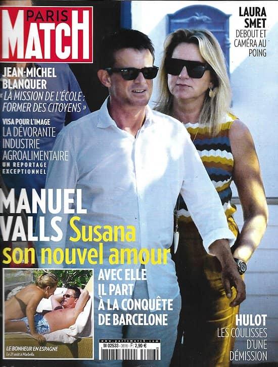 PARIS MATCH n°3616 30/08/2018  Le nouvel amour de Valls/ Laura Smet apaisée/ Business de l'agroalimentaire/ Laury Thilleman, viva la vida
