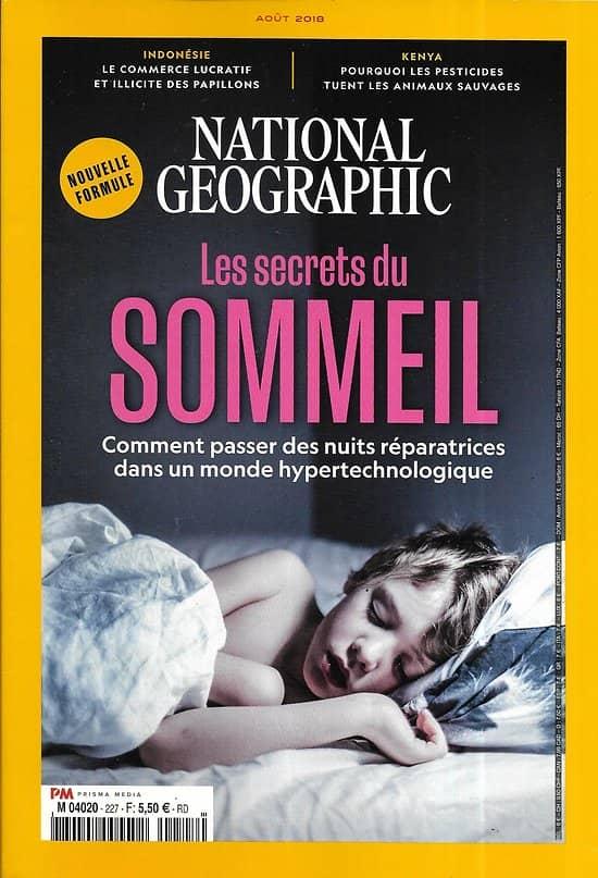 NATIONAL GEOGRAPHIC n°227 août 2018  Les secrets du sommeil/ L'Afrique empoisonnée/ La traque aux papillons/ Avec les baleiniers basques