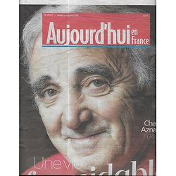 AUJOURD'HUI EN FRANCE n°6163 02/10/2018  Charles AZNAVOUR, une vie formidable (1924-2018)